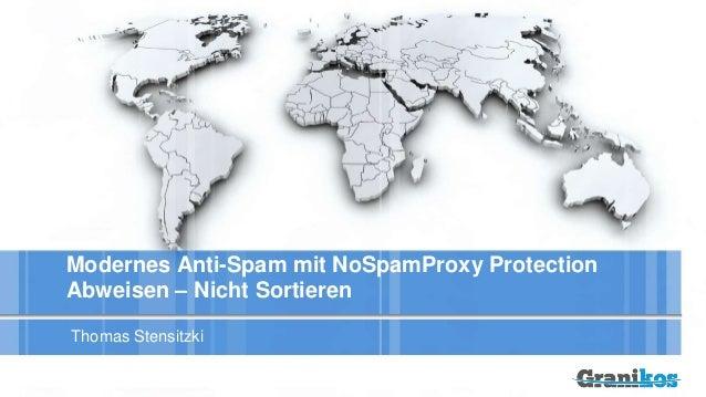Modernes Anti-Spam mit NoSpamProxy Protection Abweisen – Nicht Sortieren Thomas Stensitzki
