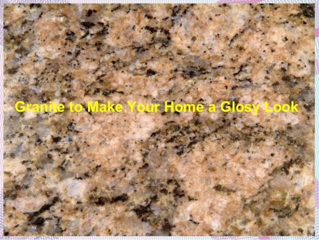 Granite to Make Your Home a Glosy Look