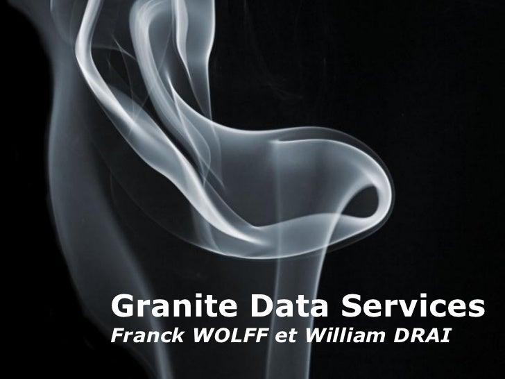 Granite Data Services Franck WOLFF et William DRAI