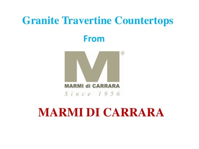 Granite Travertine Countertops MARMI DI CARRARA From