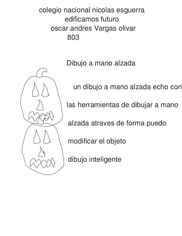 colegio nacional nicolas esguerra edificamos futuro  oscar andres Vargas olivar  803  Dibujo a mano alzada  un dibujo a ma...