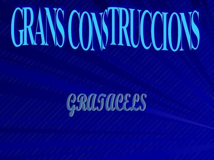 GRANS CONSTRUCCIONS GRATACELS