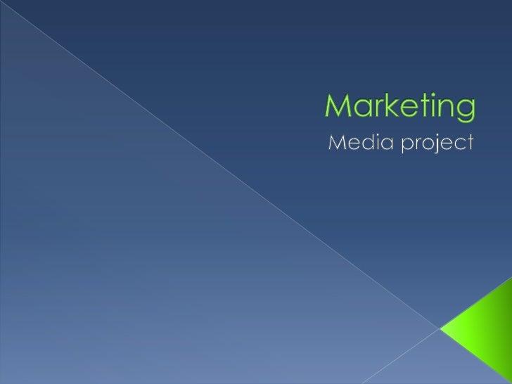 Marketing<br />Media project<br />