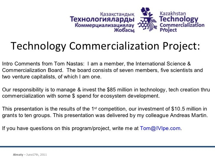 Technology Commercialization Project:    Intro Comments from Tom Nastas:  I am a member, the International Science & Comme...