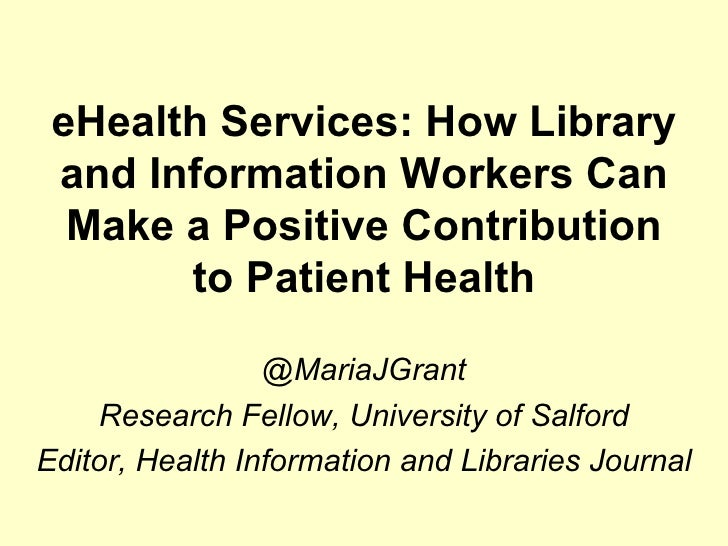 eHealth Services: How Library and Information Workers Can  Make a Positive Contribution       to Patient Health           ...