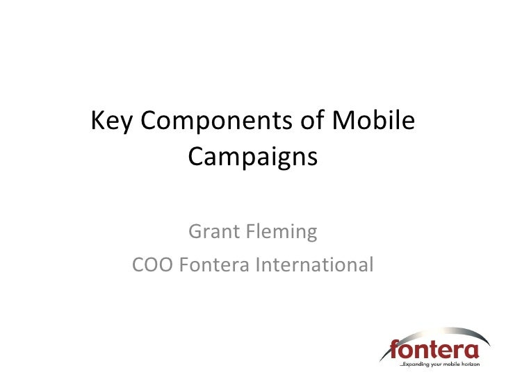 Key Components of Mobile Campaigns Grant Fleming COO Fontera International
