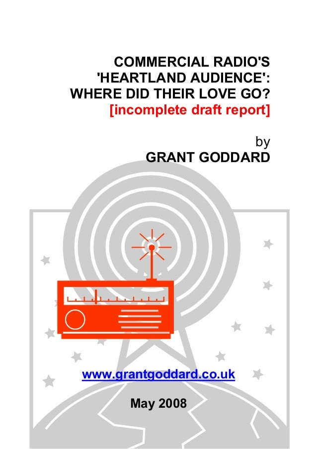 'Commercial Radio's Heartland Audience: Where Did Their Love Go?' [incomplete draft report] by Grant Goddard