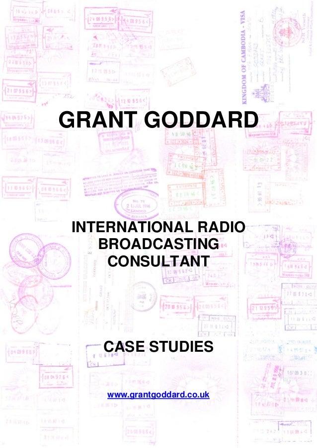 GRANT GODDARD  INTERNATIONAL RADIO BROADCASTING CONSULTANT  CASE STUDIES www.grantgoddard.co.uk