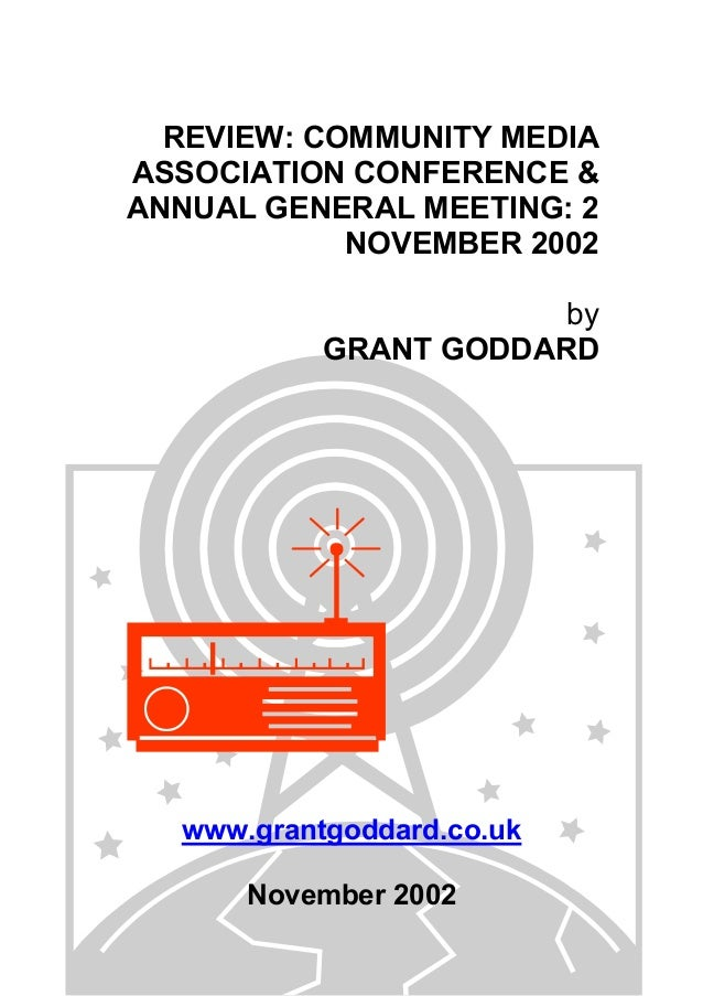 REVIEW: COMMUNITY MEDIA ASSOCIATION CONFERENCE & ANNUAL GENERAL MEETING: 2 NOVEMBER 2002 by GRANT GODDARD  www.grantgoddar...