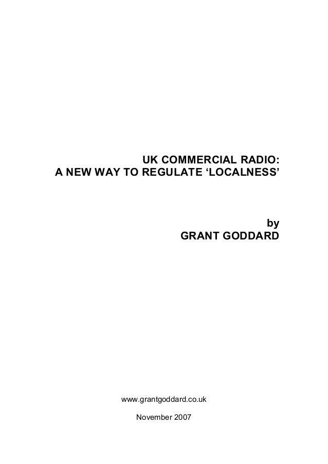 UK COMMERCIAL RADIO: A NEW WAY TO REGULATE 'LOCALNESS'  by GRANT GODDARD  www.grantgoddard.co.uk November 2007