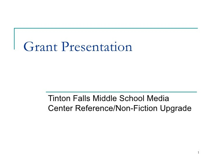Grant Presentation  Tinton Falls Middle School Media Center Reference/Non-Fiction Upgrade