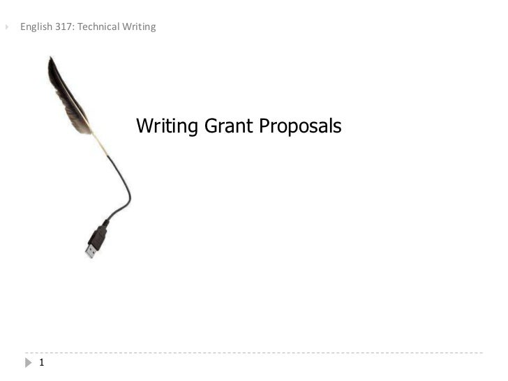    English 317: Technical Writing                             Writing Grant Proposals        1