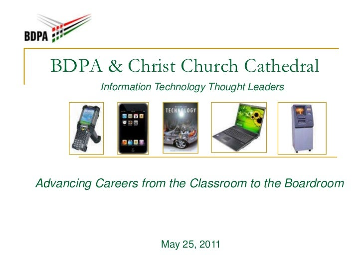 BDPA & Christ Church Cathedral<br />Information Technology Thought Leaders<br />Advancing Careers from the Classroom to th...