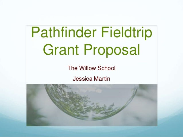 Pathfinder Fieldtrip Grant Proposal The Willow School Jessica Martin