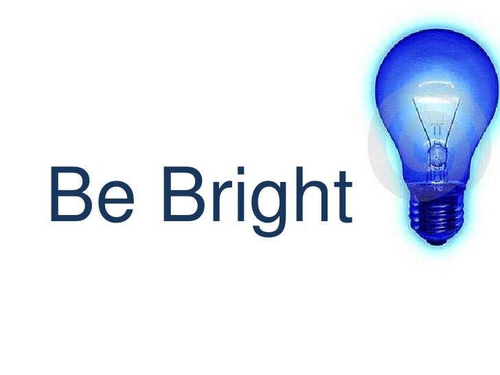 Be Bright<br />