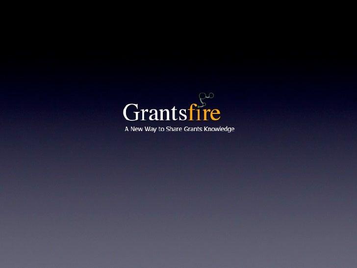 http://www.grantsfire.org  What is Grantsfire?