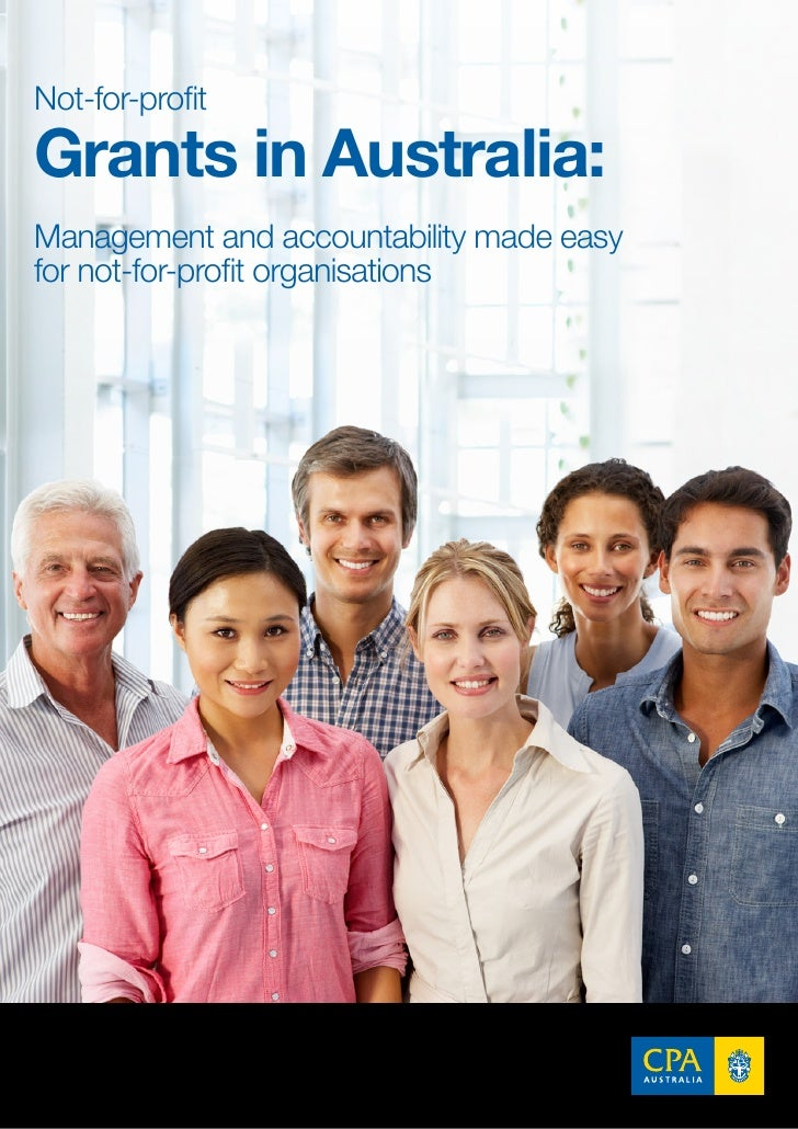 Not-for-profitGrants in Australia:Management and accountability made easyfor not-for-profit organisations