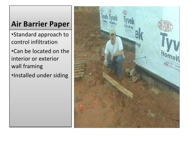 Air Barrier Paper<br /><ul><li>Standard approach to control infiltration