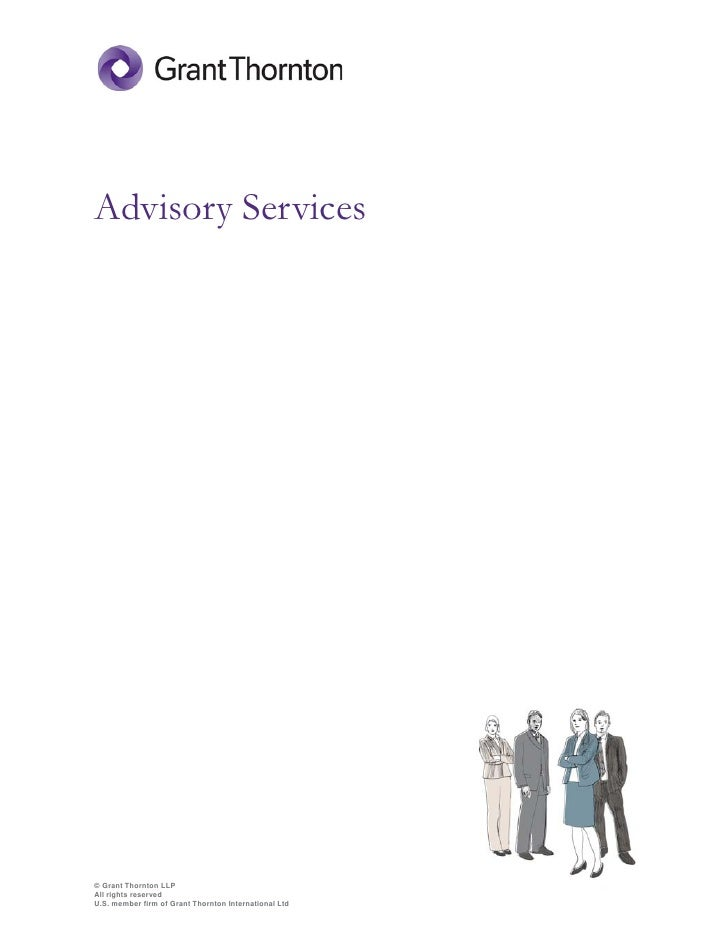 Advisory Services     © Grant Thornton LLP All rights reserved U.S. member firm of Grant Thornton International Ltd