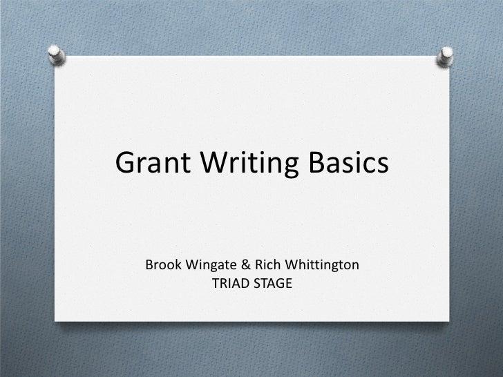 Grant Writing Basics  Brook Wingate & Rich Whittington           TRIAD STAGE