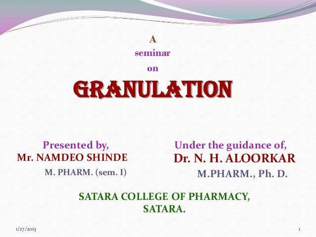 A                                 seminar                                   on                  GRANULATION     Presented ...