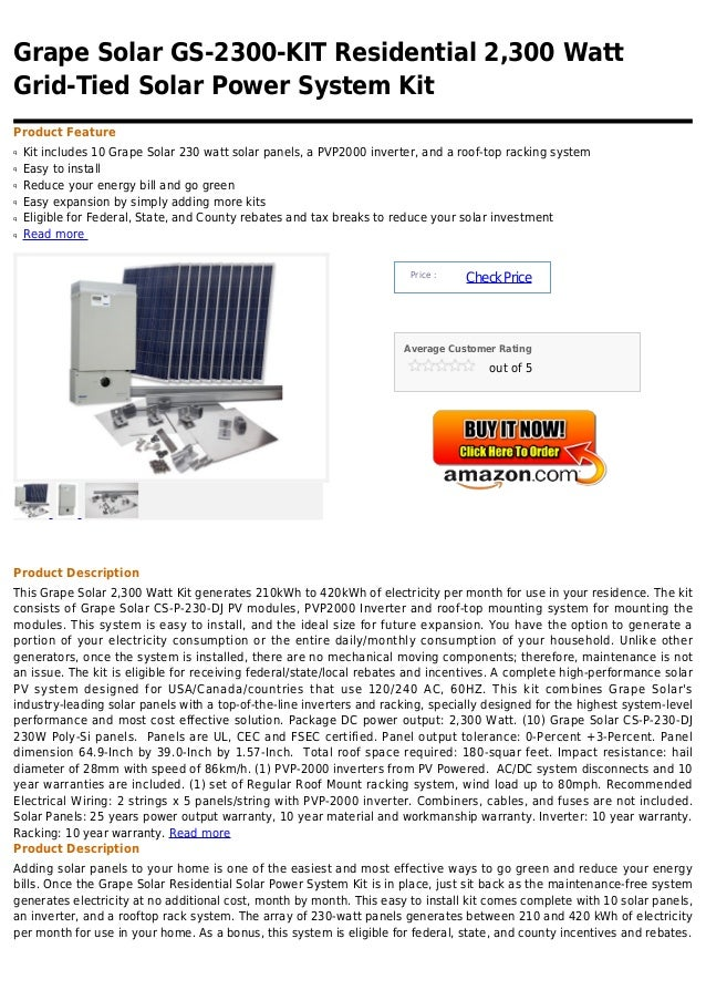 Grape Solar GS-2300-KIT Residential 2,300 WattGrid-Tied Solar Power System KitProduct Featureq   Kit includes 10 Grape Sol...