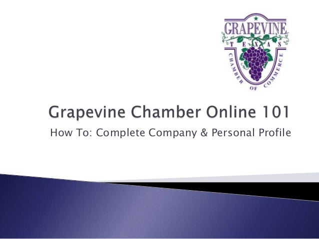 Grapevine Chamber Online 101 - Complete Company and Personal Profile