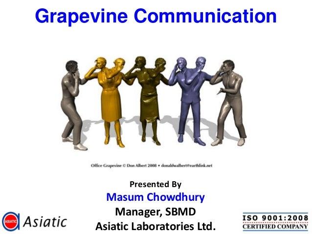 Grapevine Communication  Presented By  Masum Chowdhury Manager, SBMD Asiatic Laboratories Ltd.