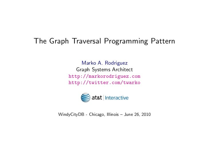 The Graph Traversal Programming Pattern                  Marko A. Rodriguez               Graph Systems Architect         ...