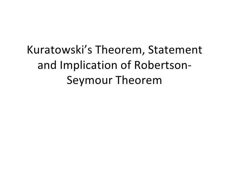 Kuratowski's Theorem, Statement and Implication of Robertson-Seymour Theorem