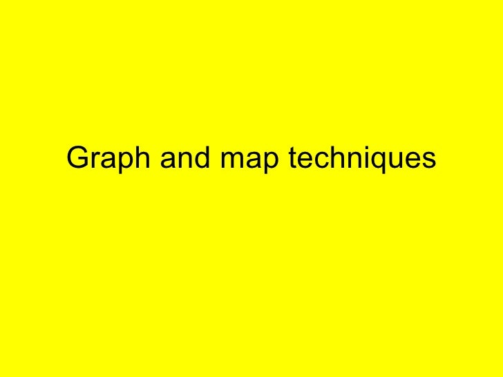Graph and map techniques