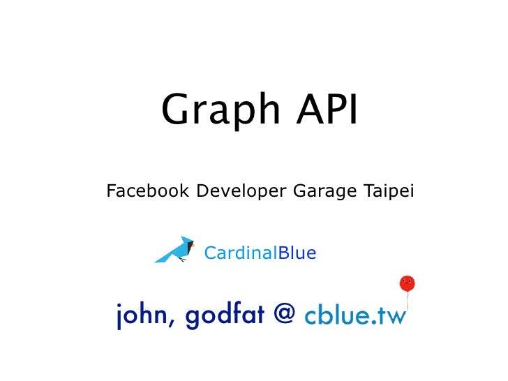 Graph API - Facebook Developer Garage Taipei