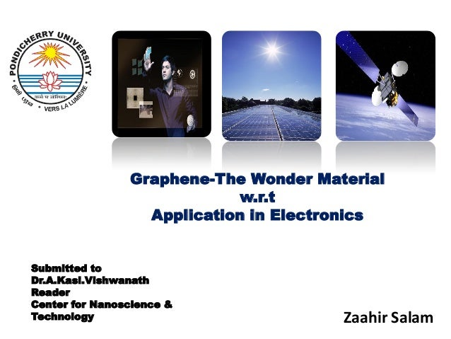 Graphene-The Wonder Material                            w.r.t                  Application in ElectronicsSubmitted toDr.A....