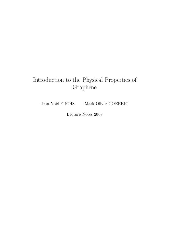 Introduction to the Physical Properties of Graphene Jean-No¨el FUCHS Mark Oliver GOERBIG Lecture Notes 2008