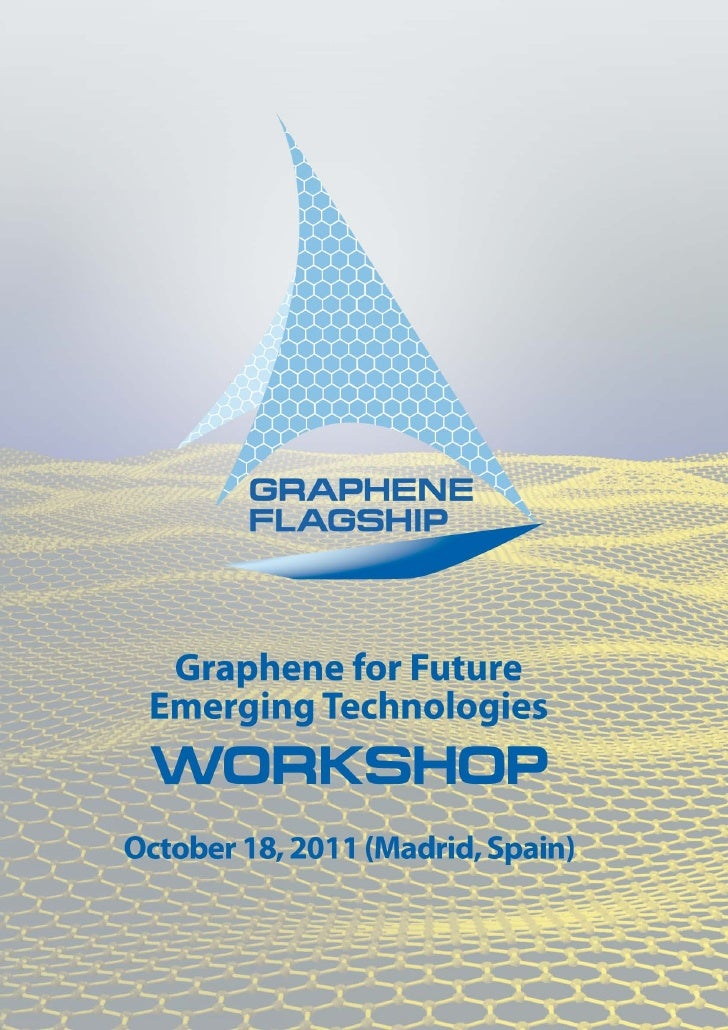 "We take great pleasure in welcoming you to Madrid (Spain) for the workshop""Graphene for Future Emerging Technologies: Chal..."