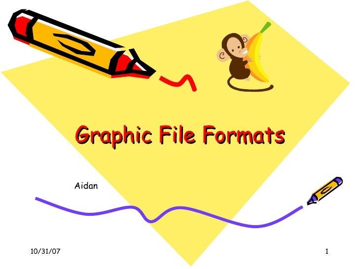Graphic File Formats Aidan