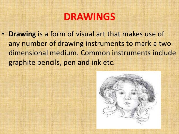 Graphic Communication Drawings Drawings• Drawing is a Form of