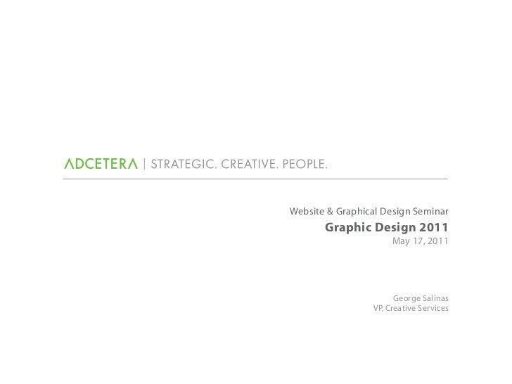 Website & Graphical Design Seminar       Graphic Design 2011                      May 17, 2011                       Georg...
