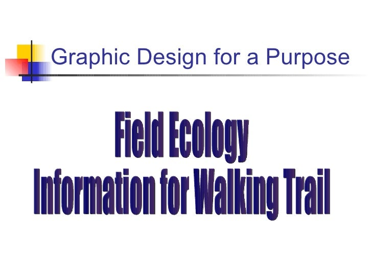 Graphic Design for a Purpose Field Ecology  Information for Walking Trail