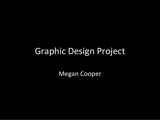 Graphic Design Project Megan Cooper