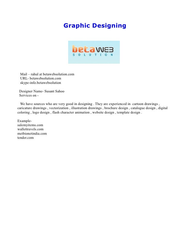 Graphic Designing      Mail – rahul at betawebsolution.com  URL- betawebsolution.com  skype-info.betawebsolution   Designe...