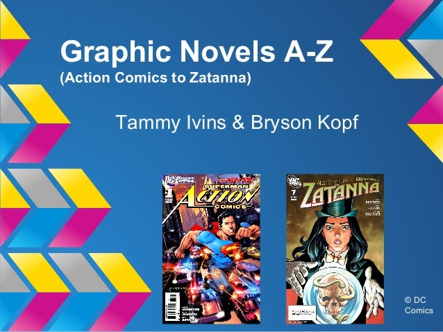 Graphic Novels A-Z : Action Comics to Zatanna