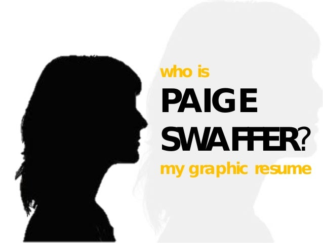 who is  PAIGE SWAFFER? my graphic resume