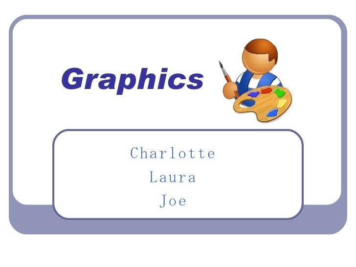 Graphics Charlotte Laura Joe