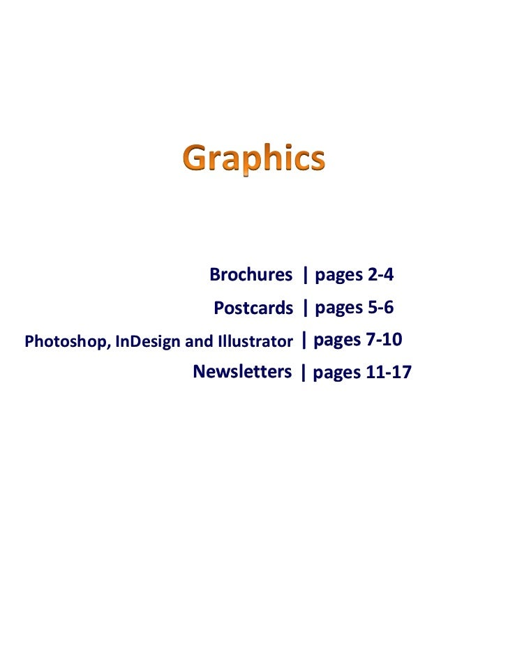 Brochures | pages 2-4                       Postcards | pages 5-6Photoshop, InDesign and Illustrator | pages 7-10Creations...