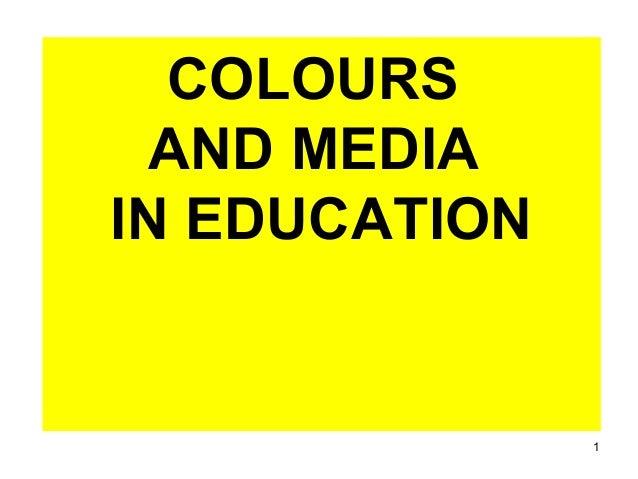 1COLOURSAND MEDIAIN EDUCATION