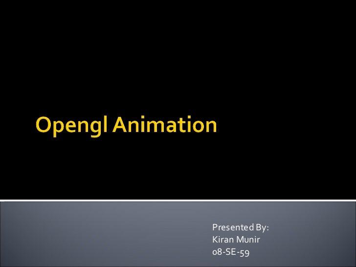 Presented By: Kiran Munir 08-SE-59