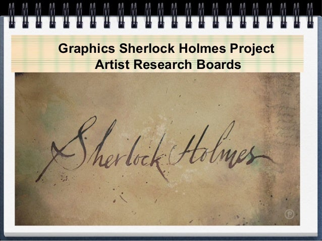 Graphics Sherlock Holmes Project Artist Research Boards