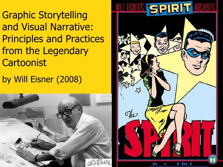Graphic Storytelling and Visual Narrative:  Principles and Practices from the Legendary Cartoonist by Will Eisner (2008)