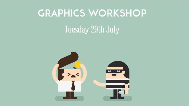 Graphics Workshop & Design Process
